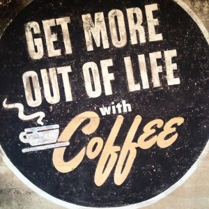 Get More Out Of Life Coffee
